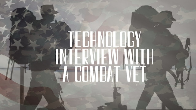 A Technology Interview with a Combat Veteran