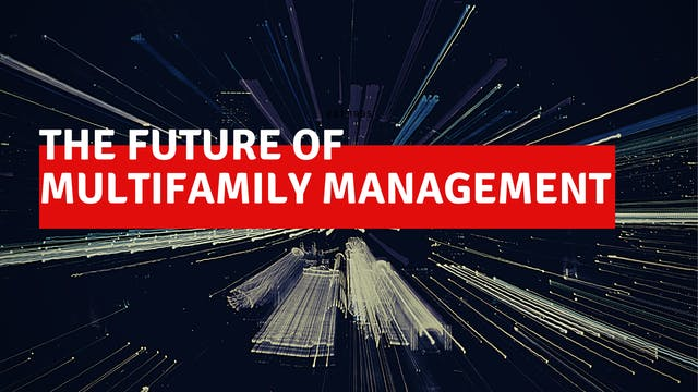 The Future of Multifamily Management