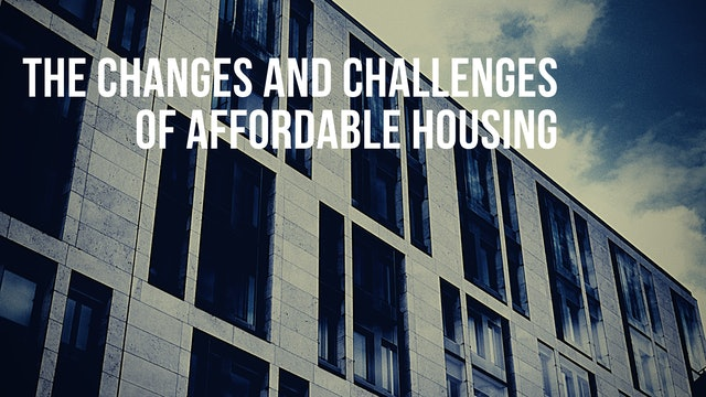 The Changes and Challenges of Affordable Housing