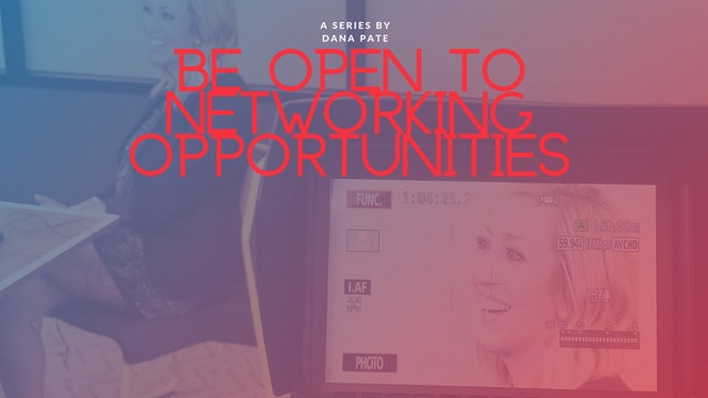 Be Open To Networking Opportunities