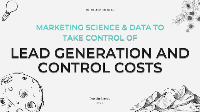 Marketing Science & Data to Take Control of Lead Generation and Control Costs