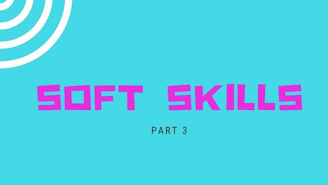 Part 3 - Soft Skills