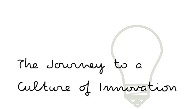 The Journey to a Culture of Innovation