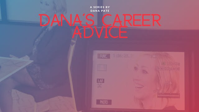 Dana's Career Advice