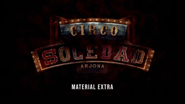 Circo Soledad (Material Extra, tercera parte)