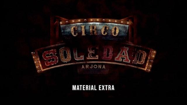 Circo Soledad (Material Extra, cuarta parte)