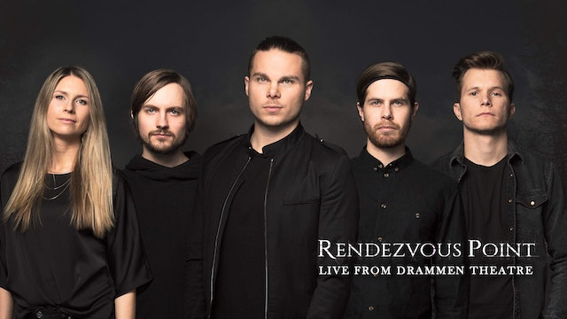 Rendezvous Point, live from Drammen Theatre