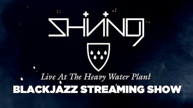 Shining - Blackjazz live from the Heavy Water Plant