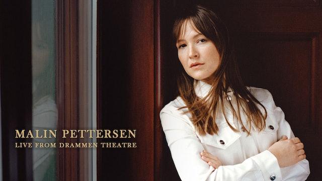 Malin Pettersen, Live from Drammen Teater