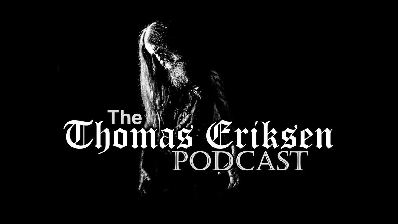 The Thomas Eriksen Podcast