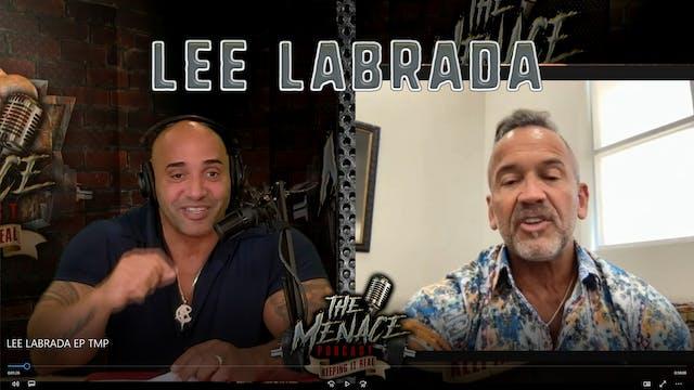 LEE LABRADA on The Menace Podcast