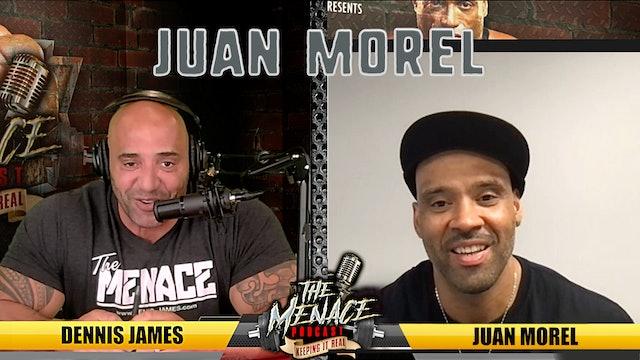 JUAN MOREL on The Menace Podcast