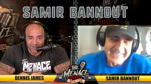 SAMIR BANNOUT on The Menace Podcast