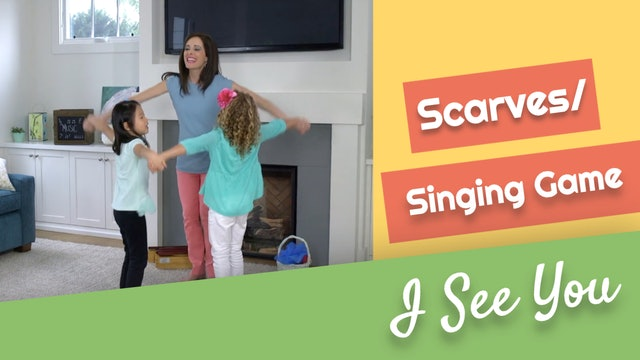 I See You- Scarves & Singing Game