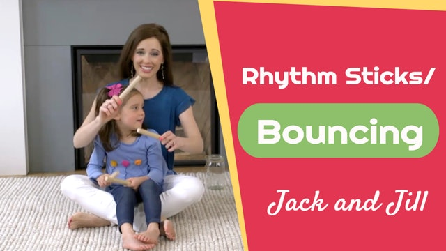 Jack and Jill- Rhythm Sticks and Bouncing