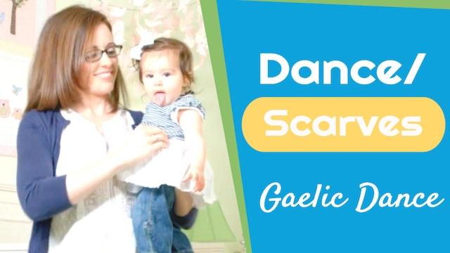Gaelic Dance- Dance/ Scarves
