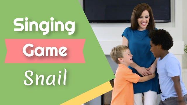 Snail- Singing Game