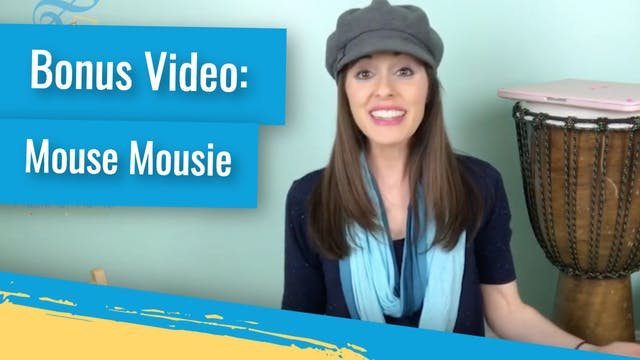 Bonus Video: Mouse Mousie