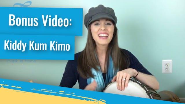 Bonus Video: Kiddy Kum Kimo