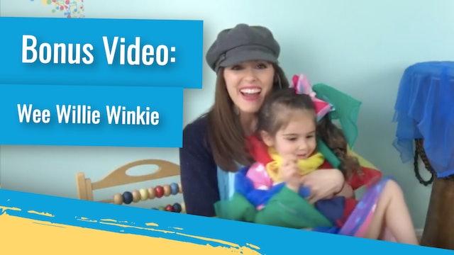 Bonus Video: Wee Willie Winkie