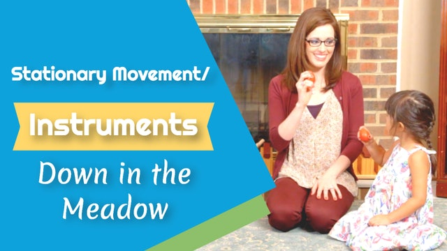 Down in the Meadow- Stationary Movement: Instruments