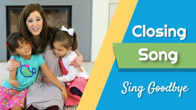 Sing Goodbye- Closing Song