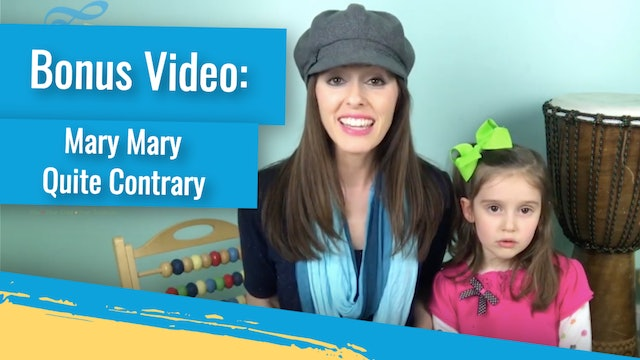 Bonus Video: Mary Mary Quite Contrary