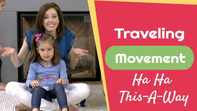 Ha Ha This-A-Way- Traveling Movement