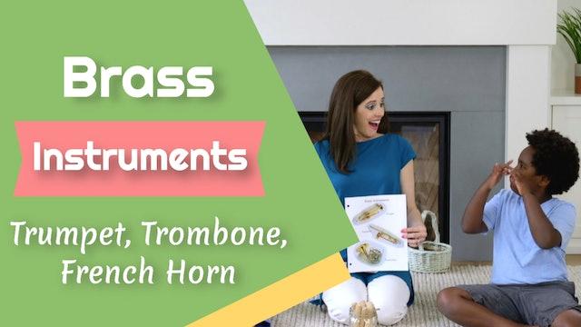 Brass Instruments- Trumpet, Trombone, French Horn