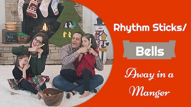 Away in a Manger- Rhythm Sticks and Bells