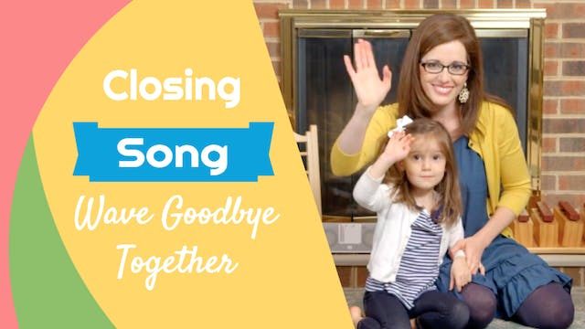 Wave Goodbye Together- Closing Song