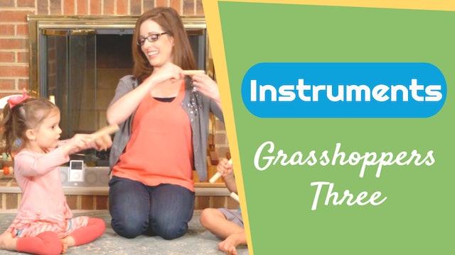 Grasshoppers Three- Instruments