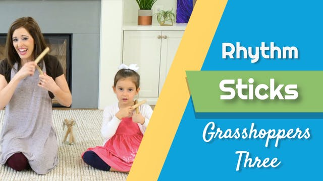 Grasshoppers Three- Rhythm Sticks