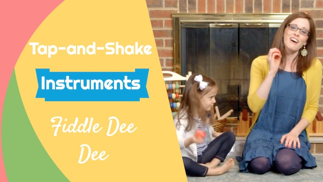 Fiddle Dee Dee- Tap-and-Shake Instruments