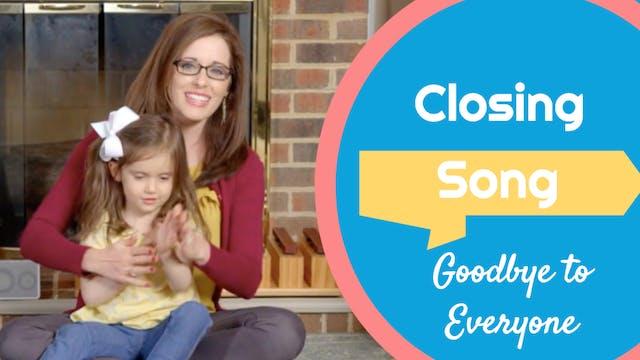 Goodbye to Everyone- Closing Song