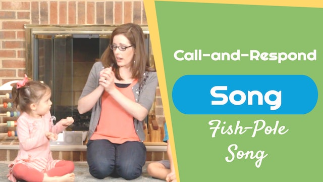Fish-Pole Song- Call-and-Respond Song