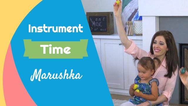 Marushka- Instrument Time