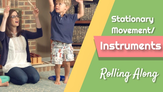 Rolling Along- Stationary Movement/ Instruments
