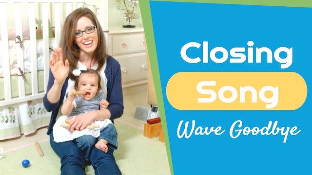 Wave Goodbye- Closing Song