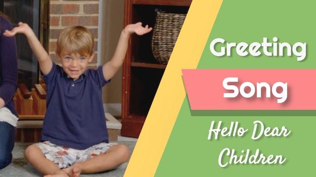 Hello Dear Children- Greeting Song