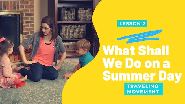 What Shall We Do on a Summer Day?- Traveling Movement