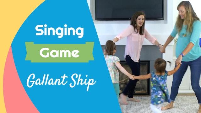 Gallant Ship- Singing Game
