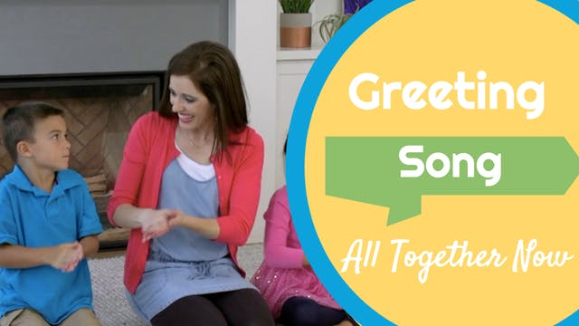 All Together Now- Greeting Song
