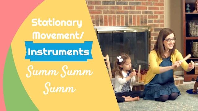Summ Summ Summ- Stationary Movement/ Instruments
