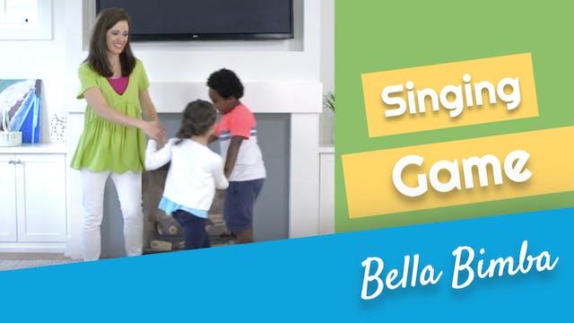 Bella Bimba- Singing Game