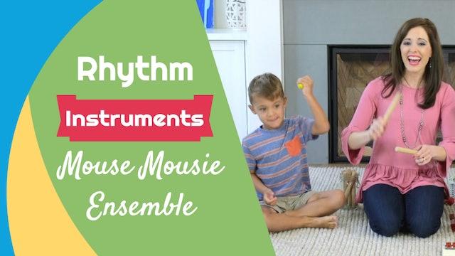 Mouse Mousie Ensemble- Rhythm Instruments