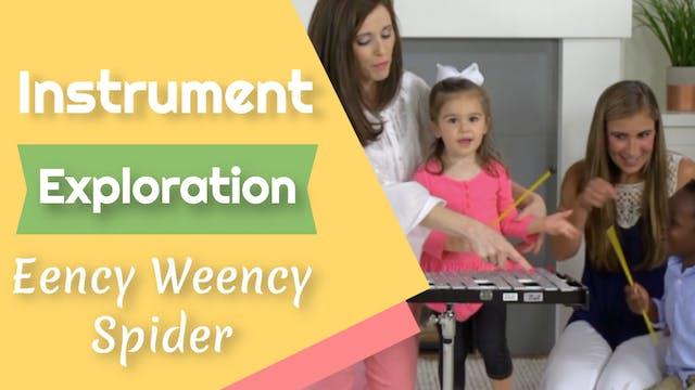 Eency Weency Spider- Instrument Explo...