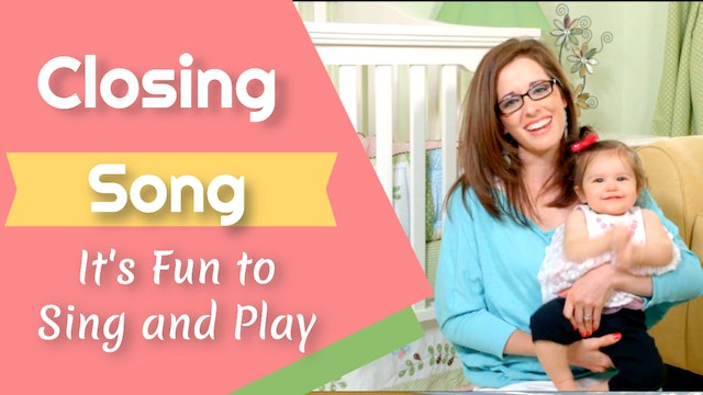 It's Fun to Sing and Play- Closing Song