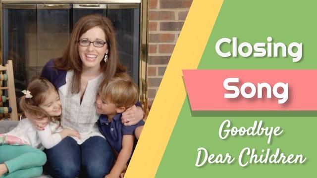 Goodbye Dear Children- Closing Song