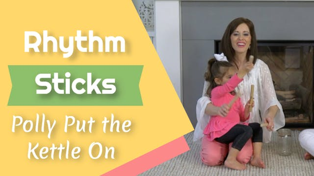 Polly Put the Kettle On- Rhythm Sticks